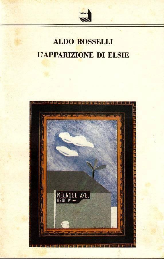 """L'apparizione di Elsie"" Aldo Rosselli Theoria Editore"