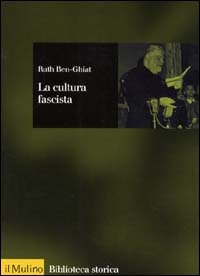 "Ruth Ben Ghiat ""La Cultura Fascista"" Il Mulino"