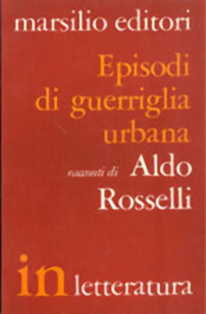 Episodi di guerriglia urbana- Aldo Rosselli