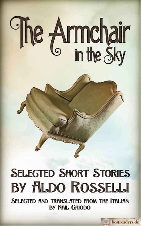 I racconti di Aldo Rosselli Tradotti da NAil Chiodo The Armchair in the Sky: Selected Short Stories by Aldo Rosselli (English Edition) eBook: Aldo Rosselli: Amazon.it: Kindle Store.