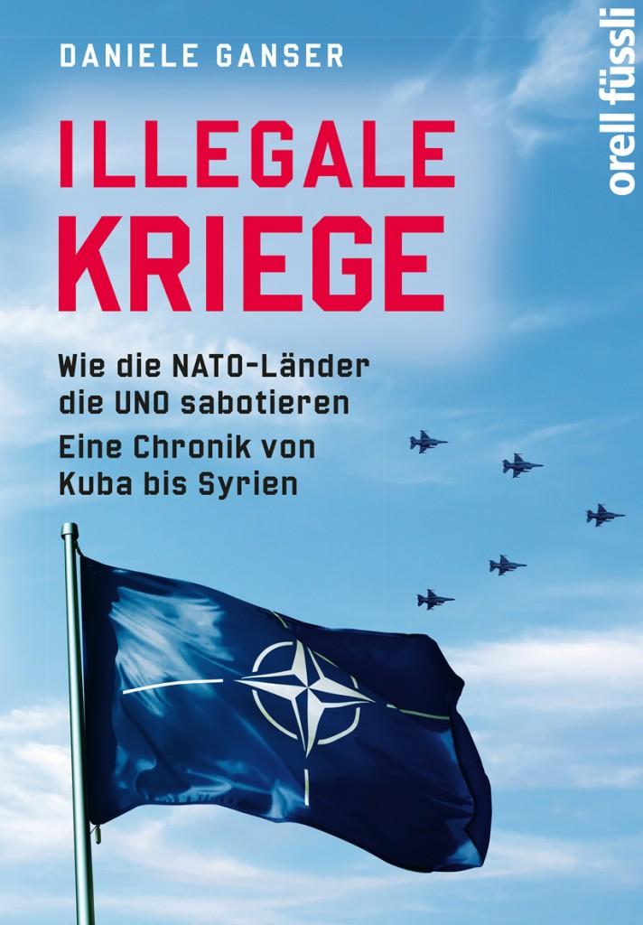 Illegale Kriege, Un libro di Daniel Ganser