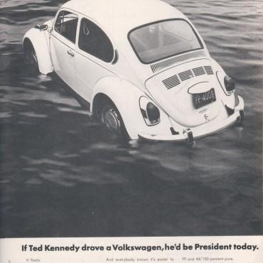 VW protagonista di una finta inserzione pubblicitaria ai tempi dell'incidente di Ted Kennedy pubblicata . L'idea è che la VW è così ben fatta che sarebbe rimasta a galla.
