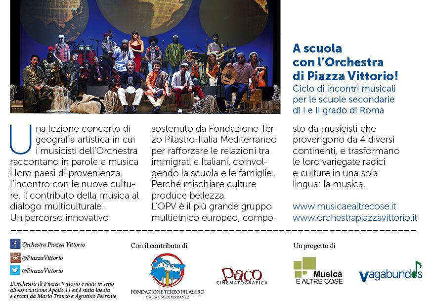 L'Orchestra di Piazza Vittorio, fondata da Mario Tronco e Agostino Ferrente, nasce nel 2002 all'interno dell'AssociazioneApollo 11, un progetto sostenuto da artisti, intellettuali e operatori culturali per valorizzare il rione Esquilino di Roma