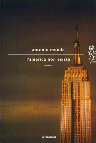 L'America non esiste, Mondadori, 2012 primo libro della decalogia