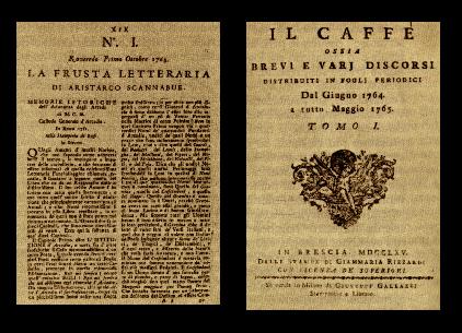 la rivista IL CAFFE (verri) una delle riviste protagoniste del dibattito illuminista Europeo del XVIII sec