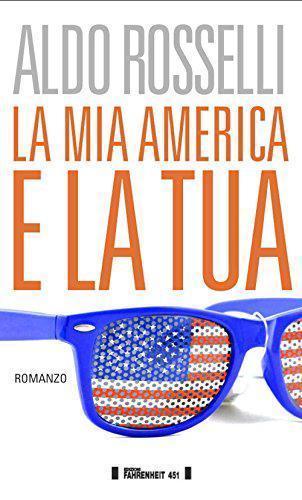 """""""La mia america e la tua"""" Aldo Rosselli"""