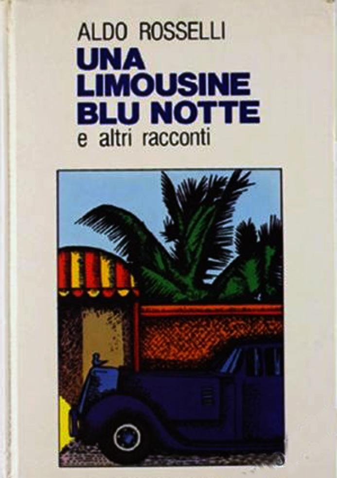 """""""Una limousine blu notte e altri racconti"""" Aldo Rosselli"""